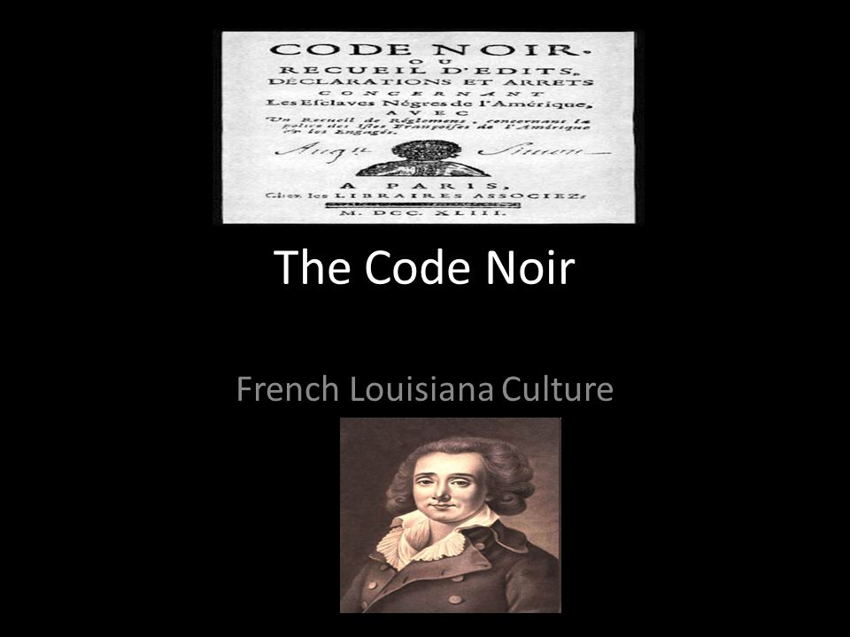 The Code Noir French Louisiana Culture