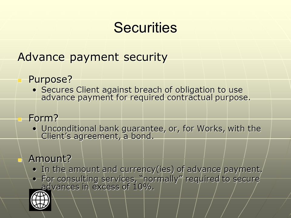 Securities Advance payment security Purpose. Purpose.