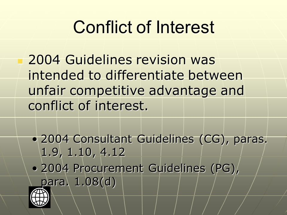 Conflict of Interest 2004 Guidelines revision was intended to differentiate between unfair competitive advantage and conflict of interest.