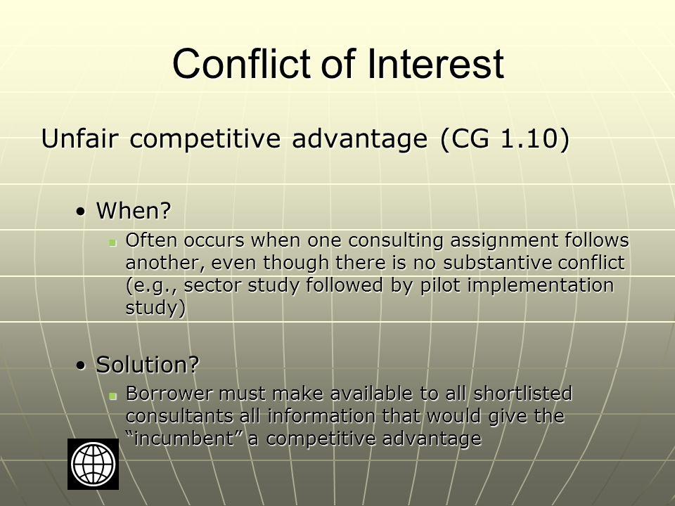 Conflict of Interest Unfair competitive advantage (CG 1.10) When When.