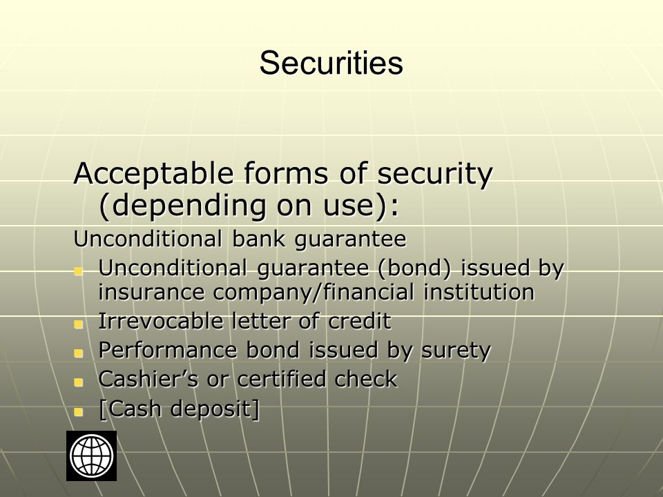Securities All requirements for securities must be disclosed in the bidding documents.