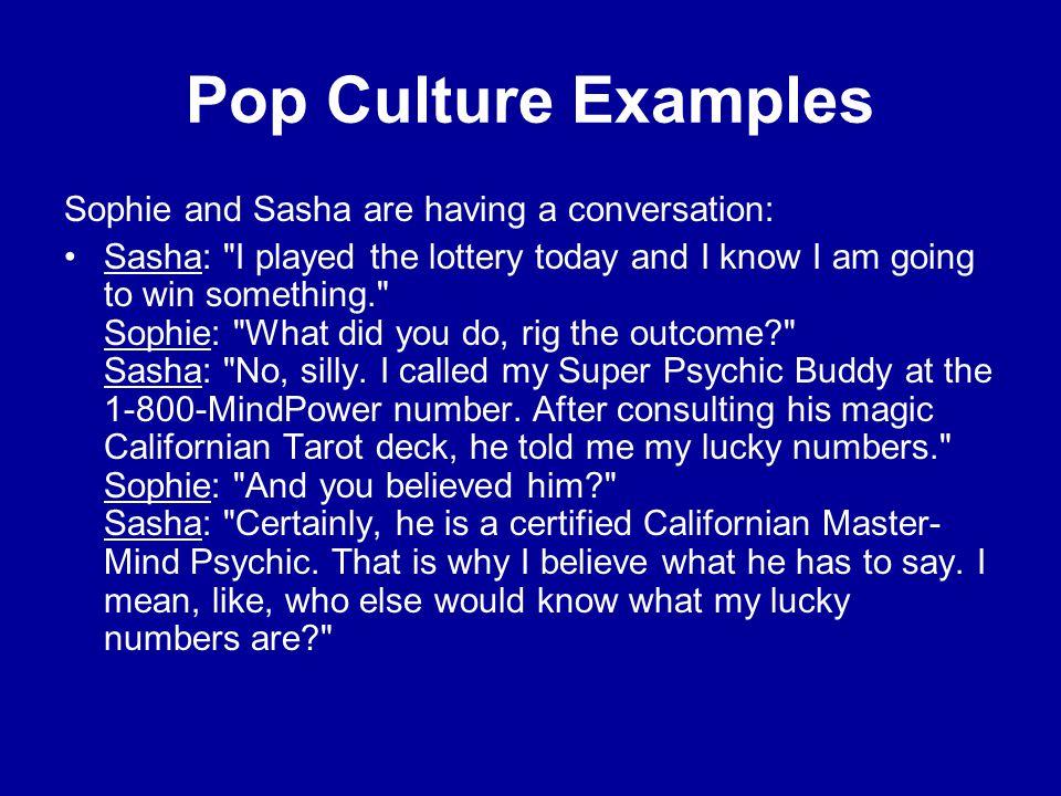 Pop Culture Examples Sophie and Sasha are having a conversation: Sasha:
