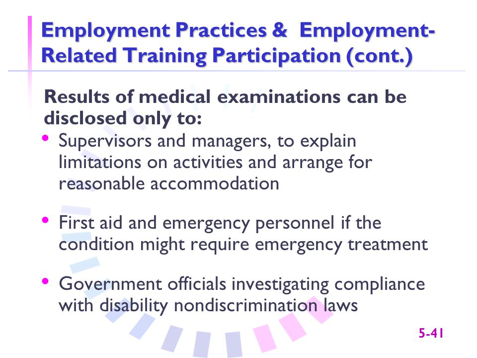 5-41 Employment Practices & Employment- Related Training Participation (cont.) Supervisors and managers, to explain limitations on activities and arra