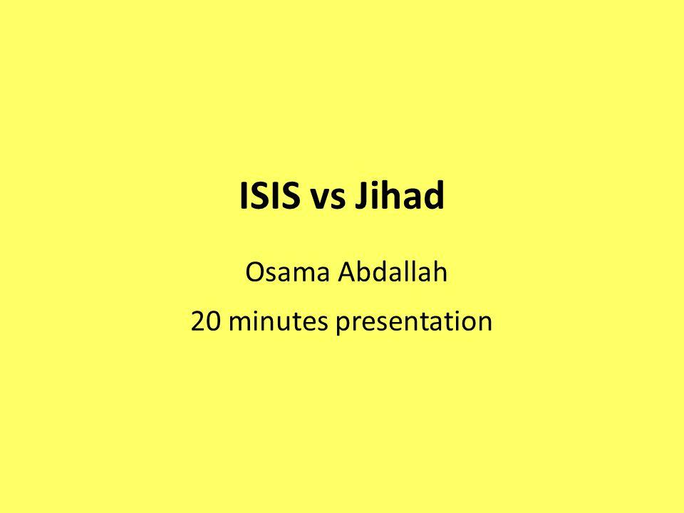 ISIS vs Jihad Osama Abdallah 20 minutes presentation