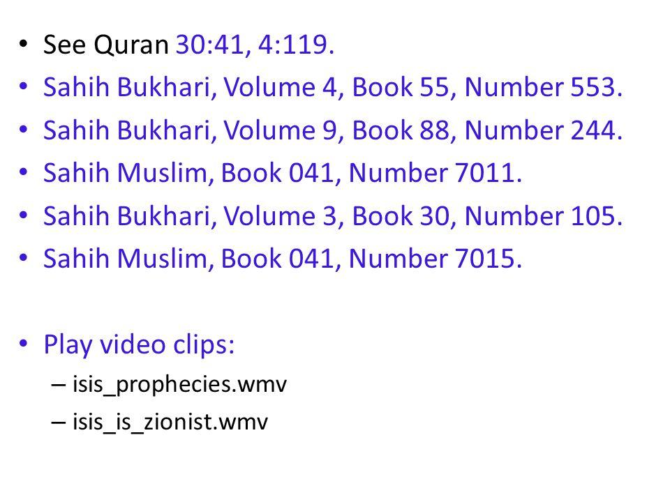 See Quran 30:41, 4:119. Sahih Bukhari, Volume 4, Book 55, Number 553.