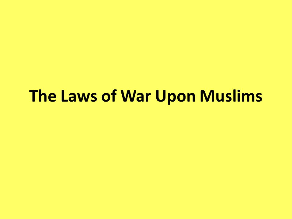 The Laws of War Upon Muslims