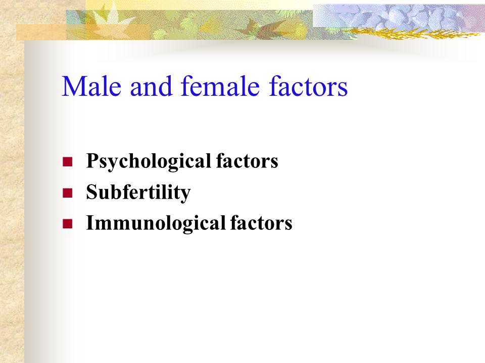 Male and female factors Psychological factors Subfertility Immunological factors