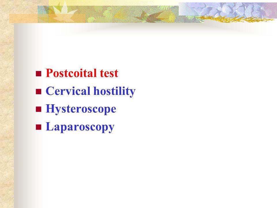 Postcoital test Cervical hostility Hysteroscope Laparoscopy