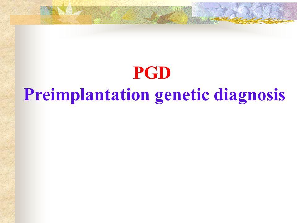 PGD Preimplantation genetic diagnosis