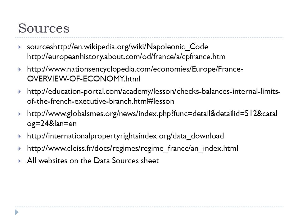 Sources  sourceshttp://en.wikipedia.org/wiki/Napoleonic_Code http://europeanhistory.about.com/od/france/a/cpfrance.htm  http://www.nationsencycloped