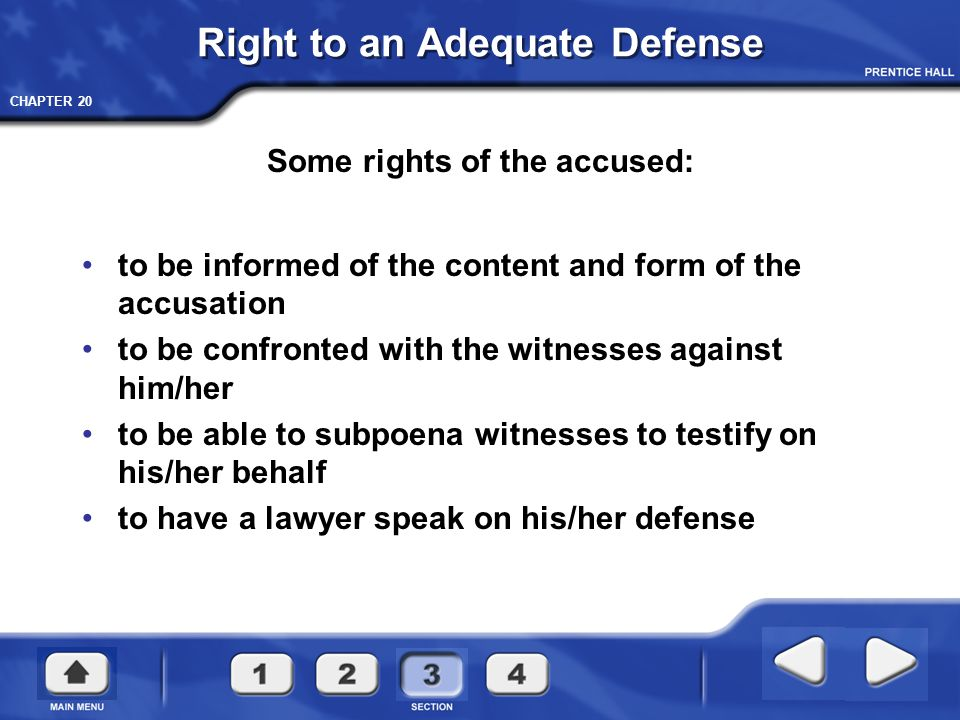 CHAPTER 20 Right to an Adequate Defense Some rights of the accused: to be informed of the content and form of the accusation to be confronted with the
