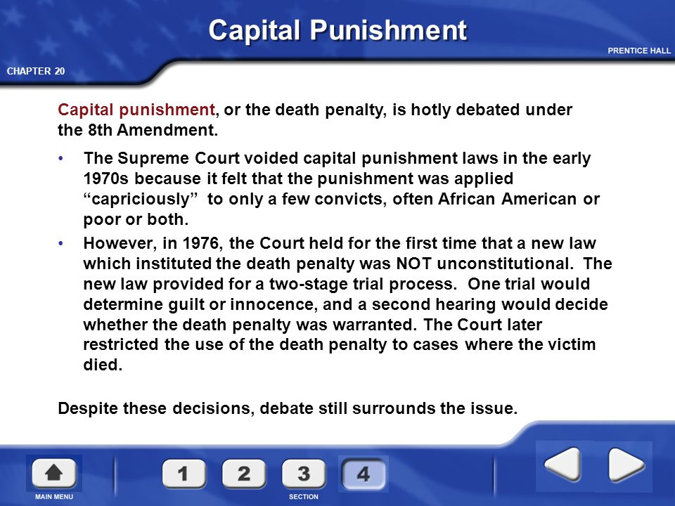 """CHAPTER 20 Capital Punishment The Supreme Court voided capital punishment laws in the early 1970s because it felt that the punishment was applied """"cap"""