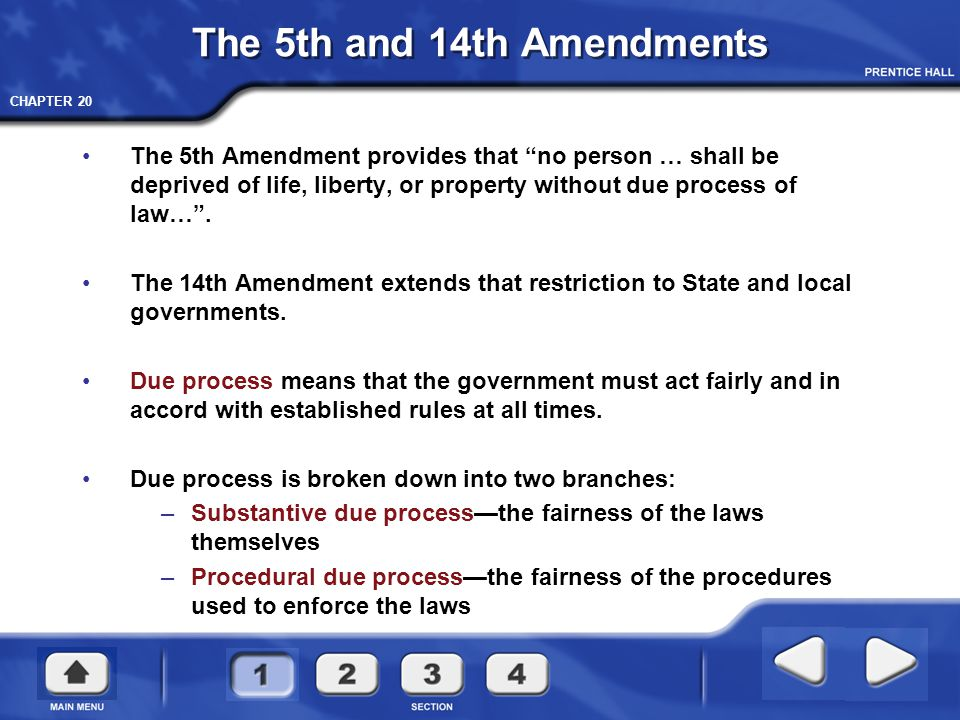 """CHAPTER 20 The 5th and 14th Amendments The 5th Amendment provides that """"no person … shall be deprived of life, liberty, or property without due proces"""
