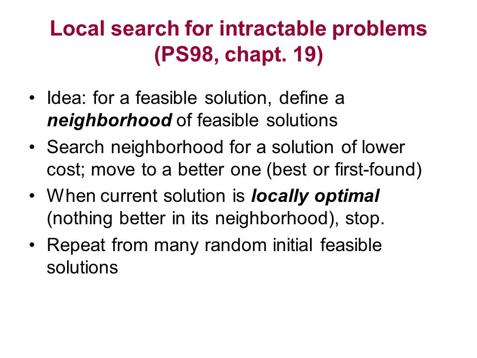 Local search for intractable problems (PS98, chapt.