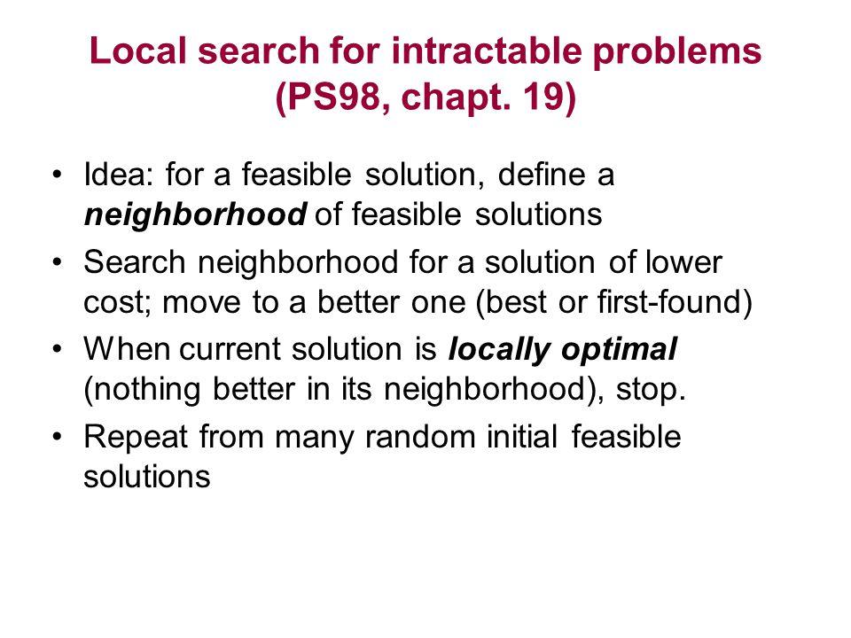 Exact neighborhoods If locally optimal  globally optimal, neighborhood is called exact''.