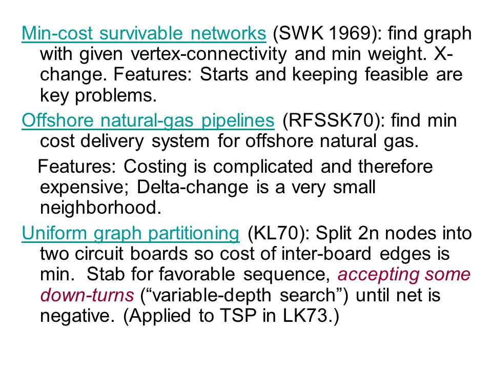 Min-cost survivable networksMin-cost survivable networks (SWK 1969): find graph with given vertex-connectivity and min weight.
