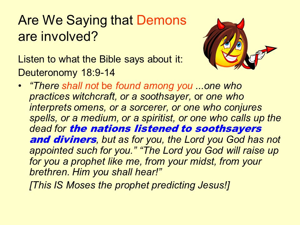 Are We Saying that Demons are involved.