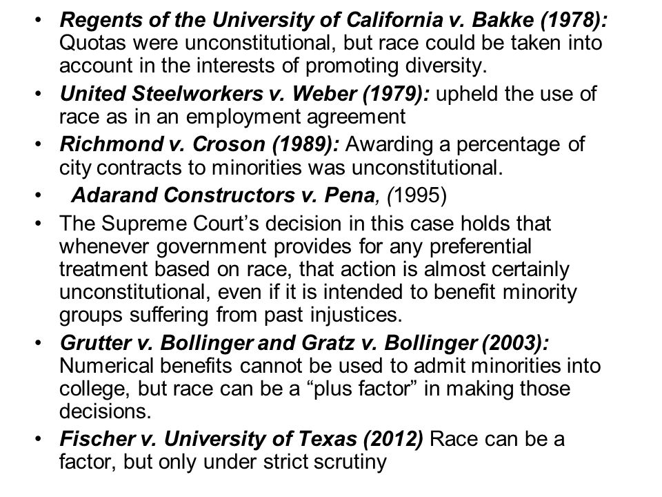 Regents of the University of California v. Bakke (1978): Quotas were unconstitutional, but race could be taken into account in the interests of promot