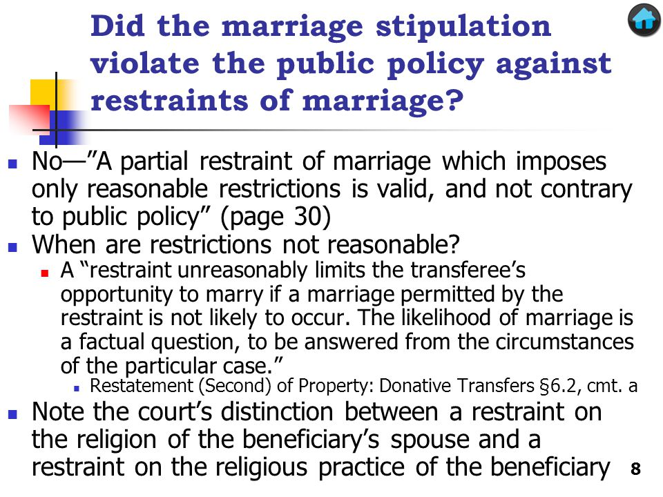 Which changes in the terms of the stipulation would make it an unreasonable restraint What if the sons had to marry within three years.