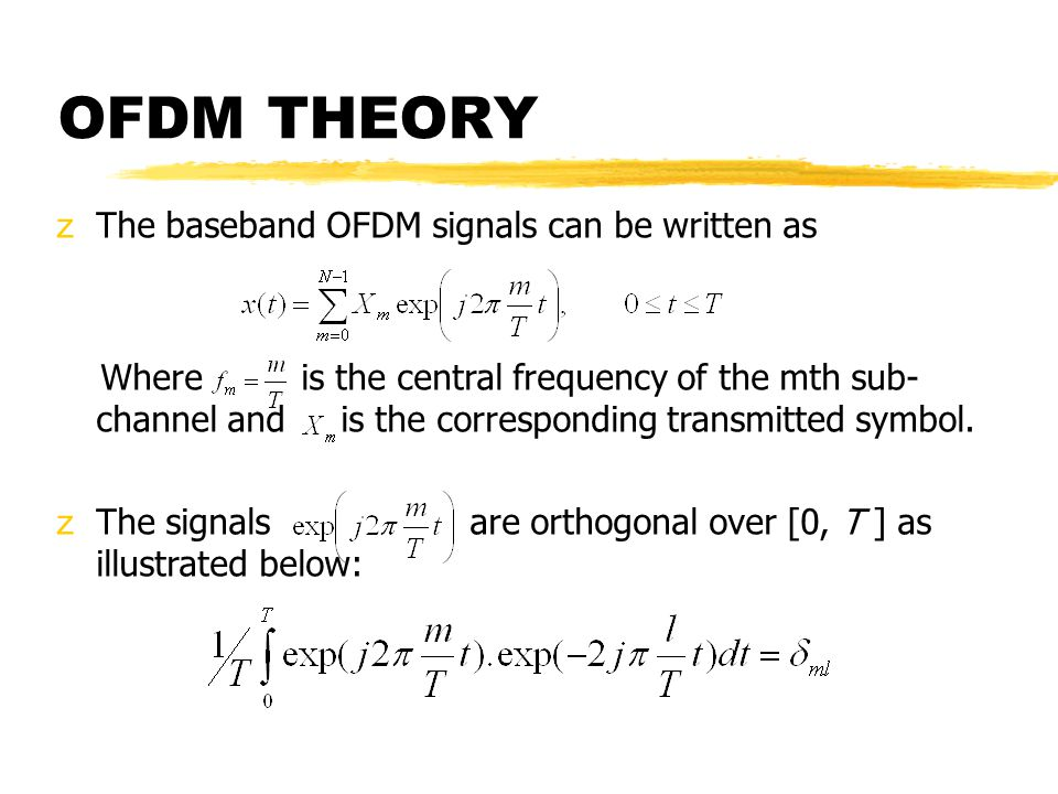 z The baseband OFDM signals can be written as Where is the central frequency of the mth sub- channel and is the corresponding transmitted symbol.