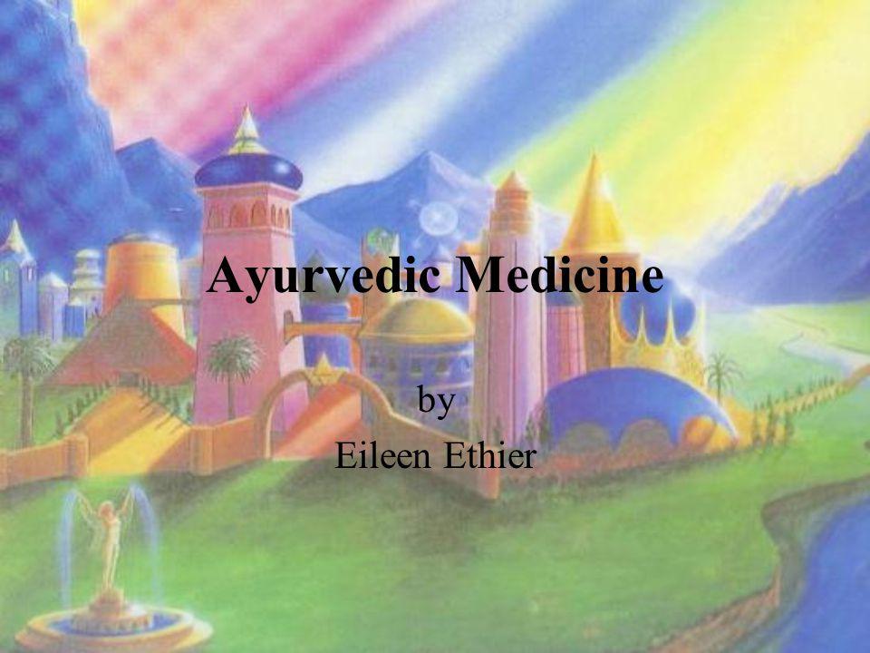 Ayurvedic Medicine by Eileen Ethier