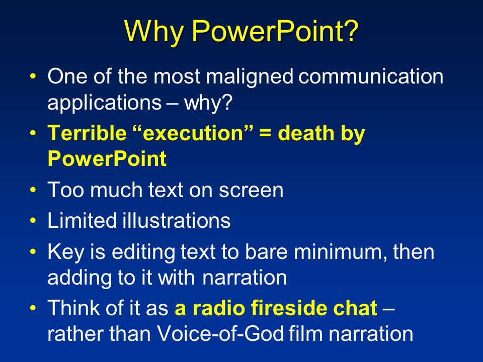 Why PowerPoint. One of the most maligned communication applications – why.