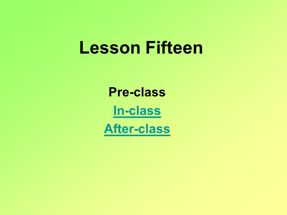 After-class 1.Review this lesson.2.Do the grammar exercises in teams.