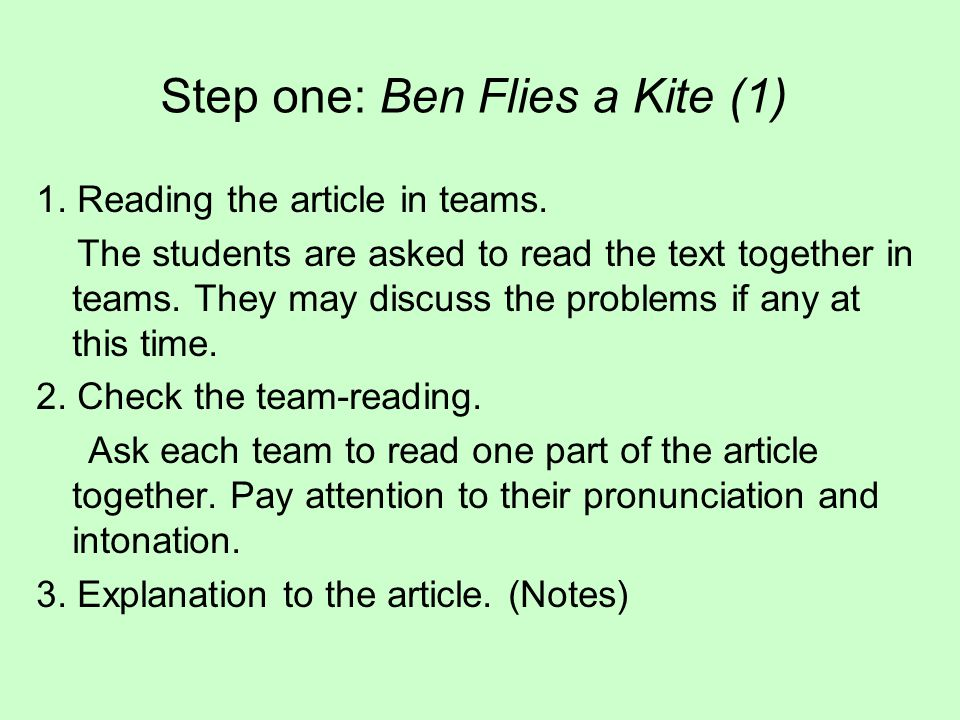 Step one: Ben Flies a Kite (1) 1.Reading the article in teams.