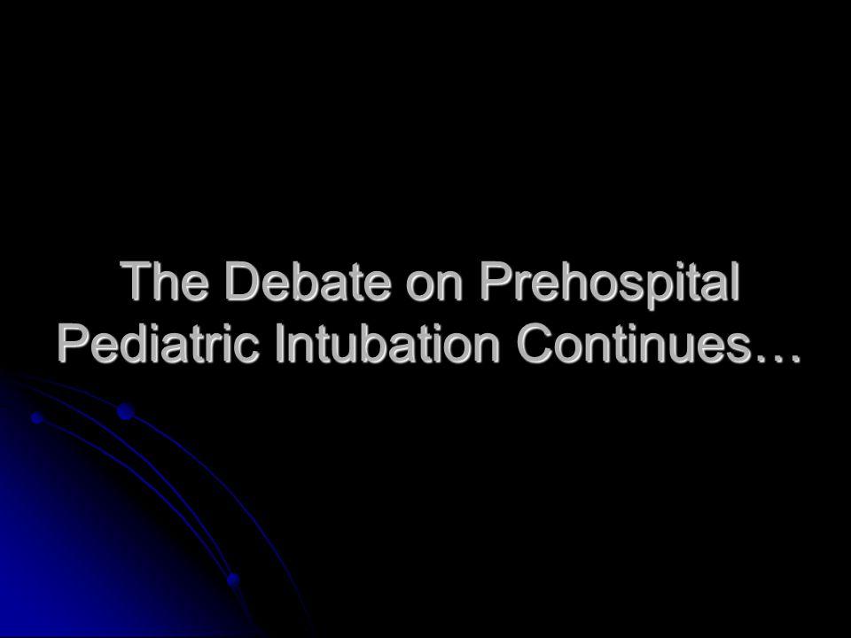 The Debate on Prehospital Pediatric Intubation Continues…