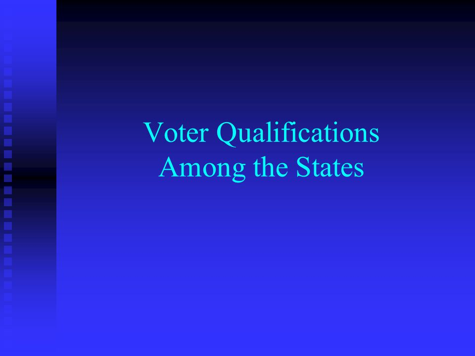 Voter Qualifications Among the States