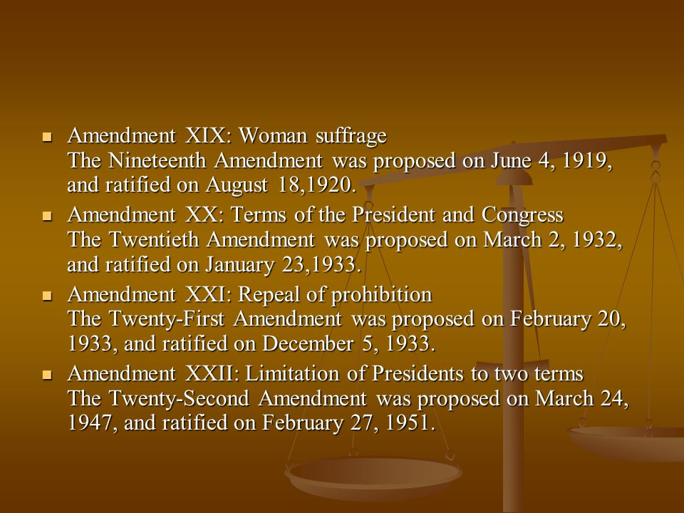 Amendment XIX: Woman suffrage The Nineteenth Amendment was proposed on June 4, 1919, and ratified on August 18,1920. Amendment XIX: Woman suffrage The