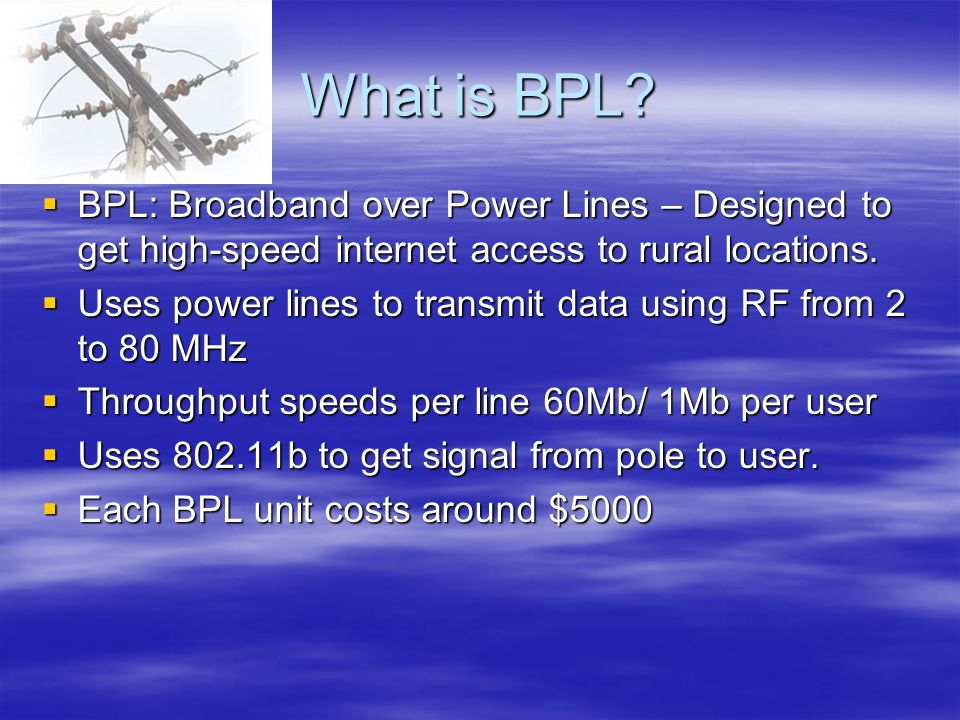 What is BPL.