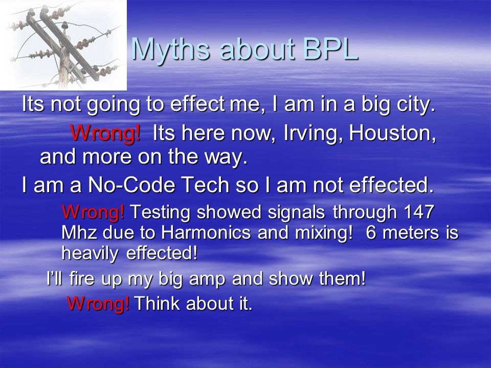 Myths about BPL Its not going to effect me, I am in a big city.