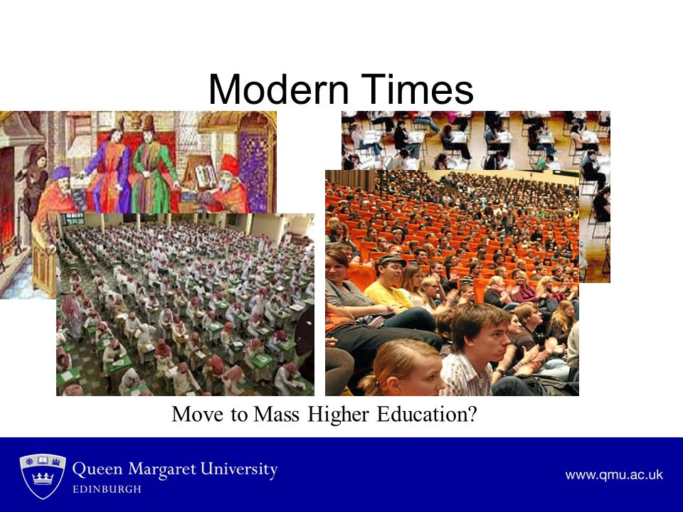 Modern Times Move to Mass Higher Education?