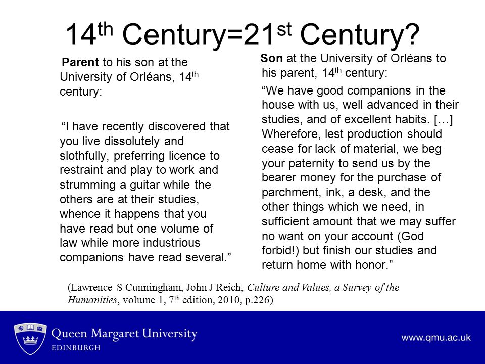 "14 th Century=21 st Century? Parent to his son at the University of Orléans, 14 th century: ""I have recently discovered that you live dissolutely and"