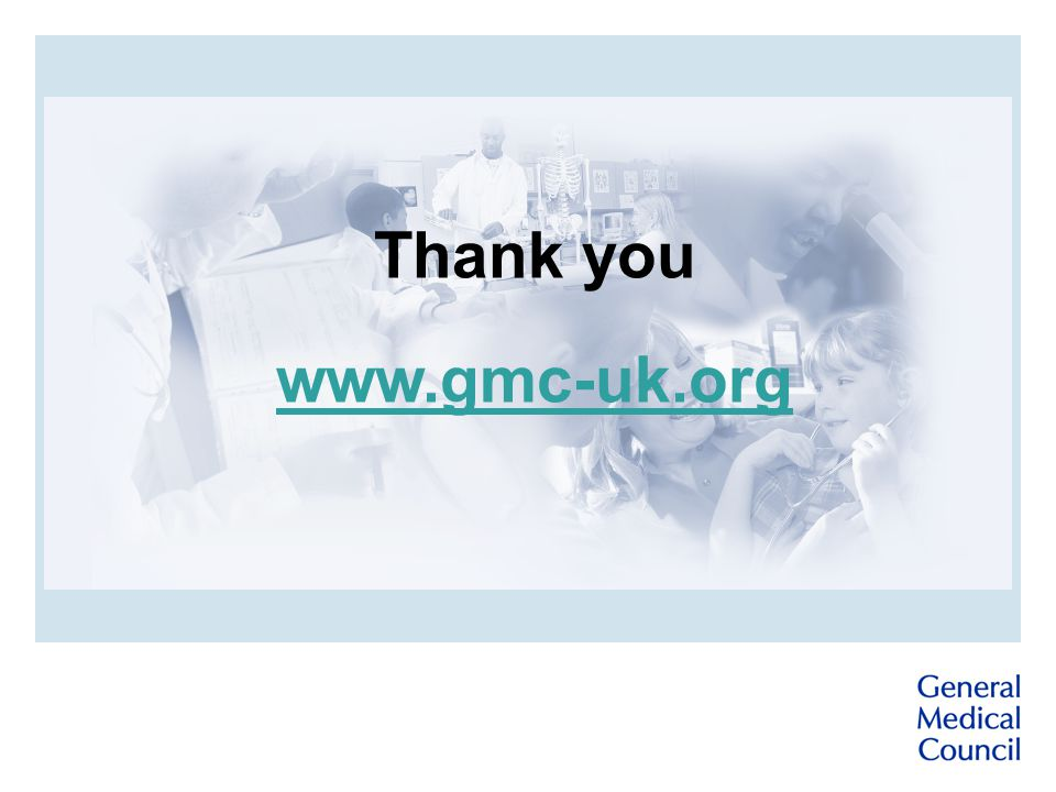 Thank you www.gmc-uk.org