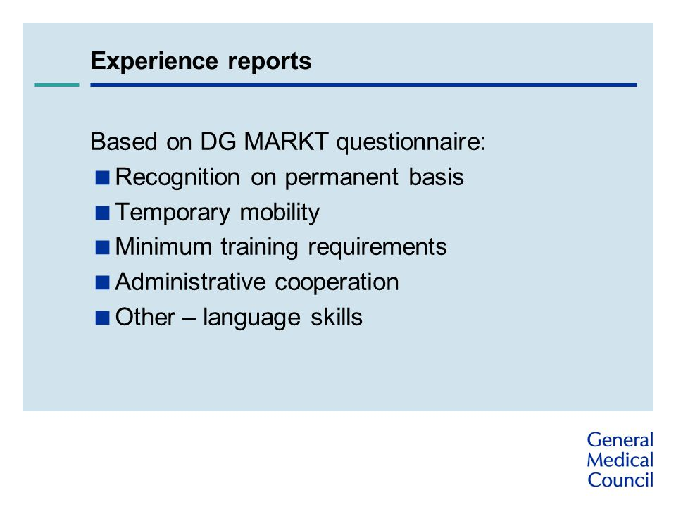 Experience reports Based on DG MARKT questionnaire:  Recognition on permanent basis  Temporary mobility  Minimum training requirements  Administra