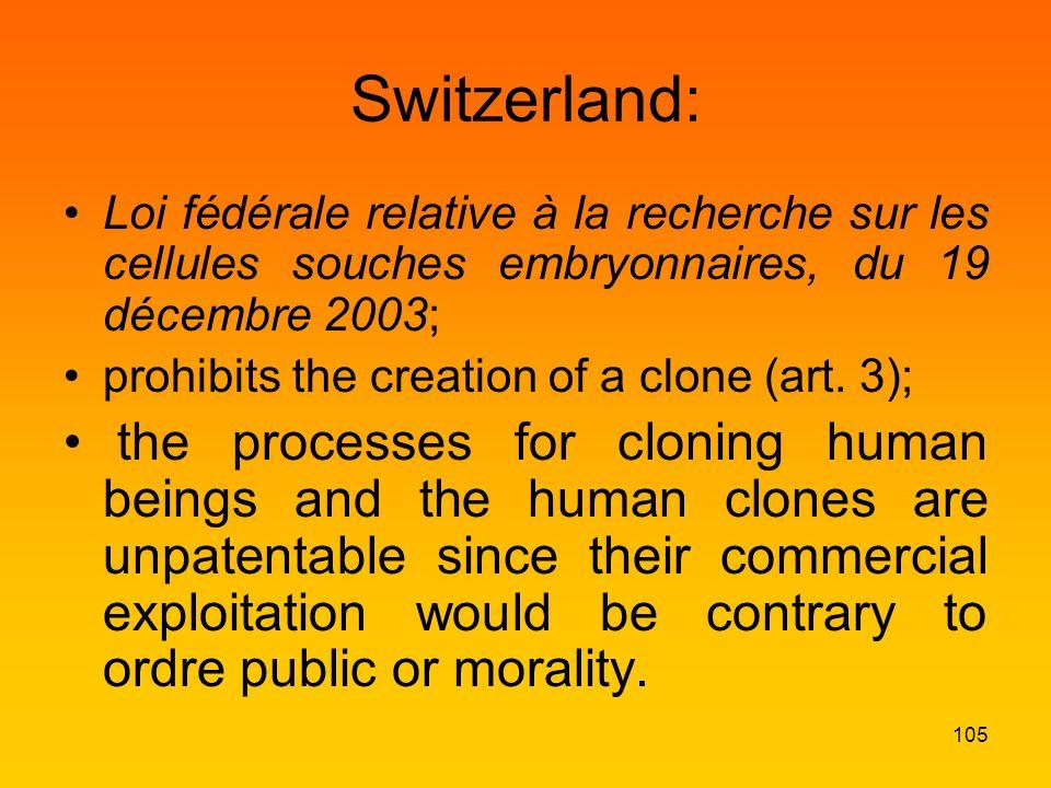 Switzerland: Loi fédérale relative à la recherche sur les cellules souches embryonnaires, du 19 décembre 2003; prohibits the creation of a clone (art.