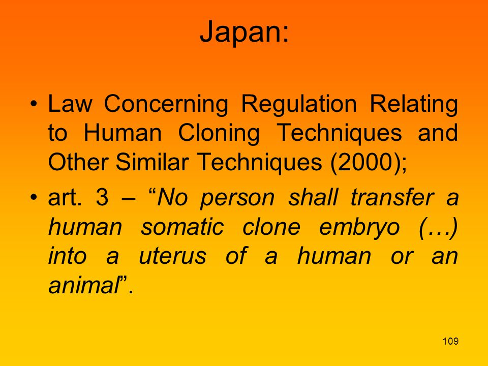 Japan: Law Concerning Regulation Relating to Human Cloning Techniques and Other Similar Techniques (2000); art.