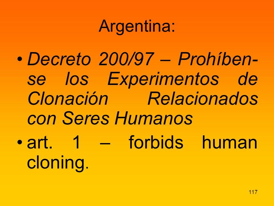 Argentina: Decreto 200/97 – Prohíben- se los Experimentos de Clonación Relacionados con Seres Humanos art.