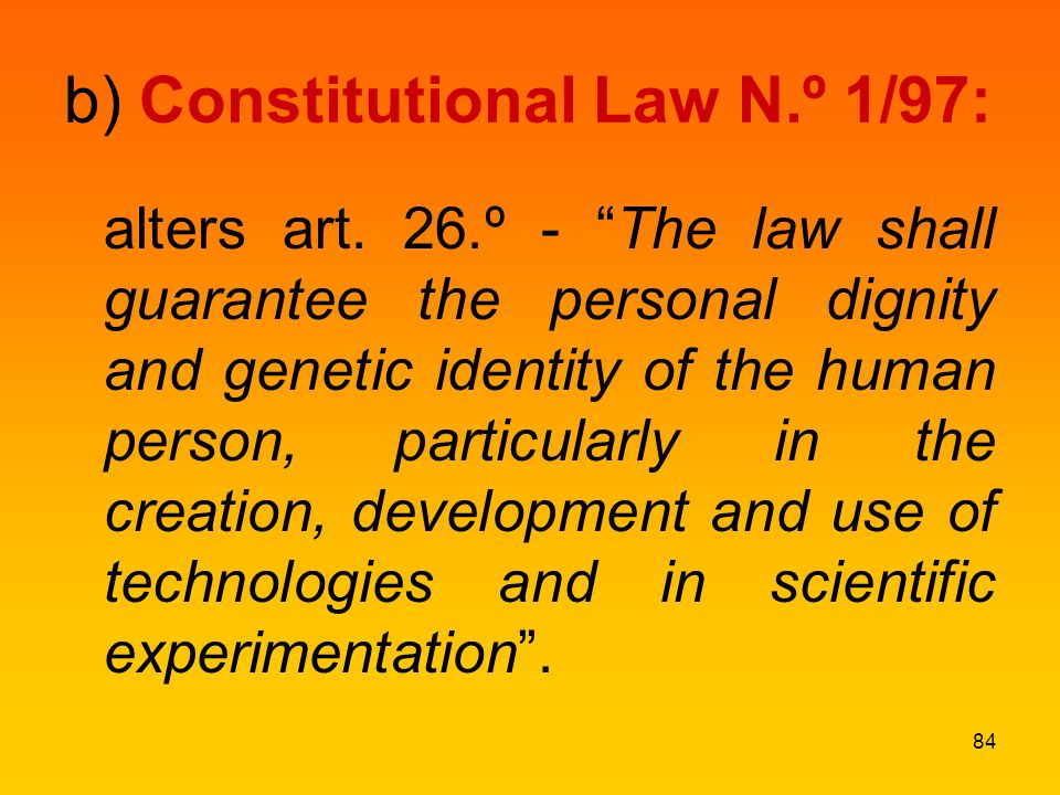 b) Constitutional Law N.º 1/97: alters art.