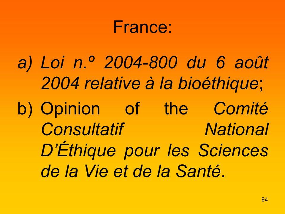France: a)Loi n.º 2004-800 du 6 août 2004 relative à la bioéthique; b)Opinion of the Comité Consultatif National D'Éthique pour les Sciences de la Vie et de la Santé.