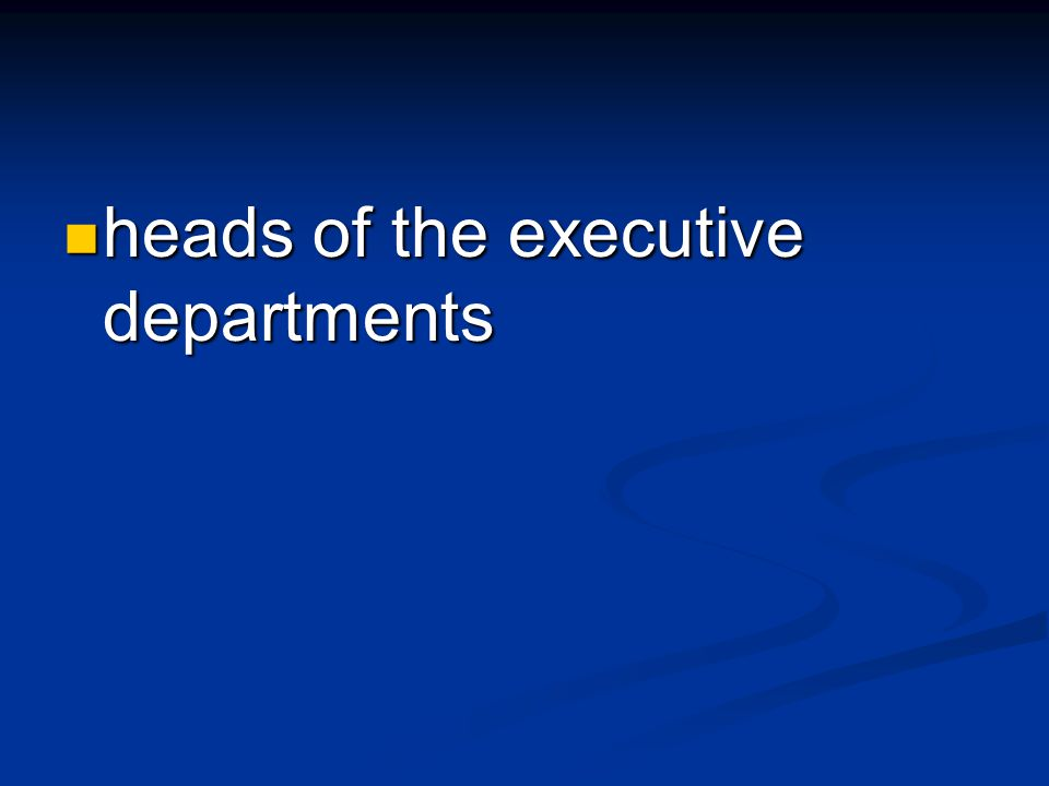 heads of the executive departments heads of the executive departments