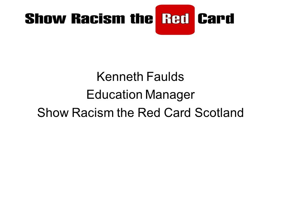 Kenneth Faulds Education Manager Show Racism the Red Card Scotland