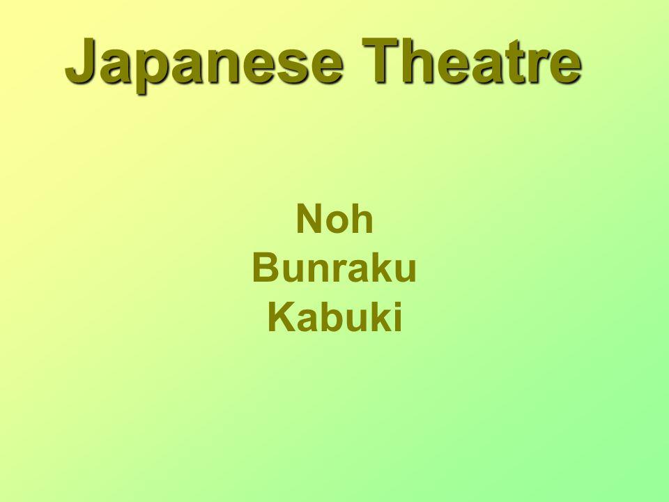 Japanese Theatre Noh Bunraku Kabuki