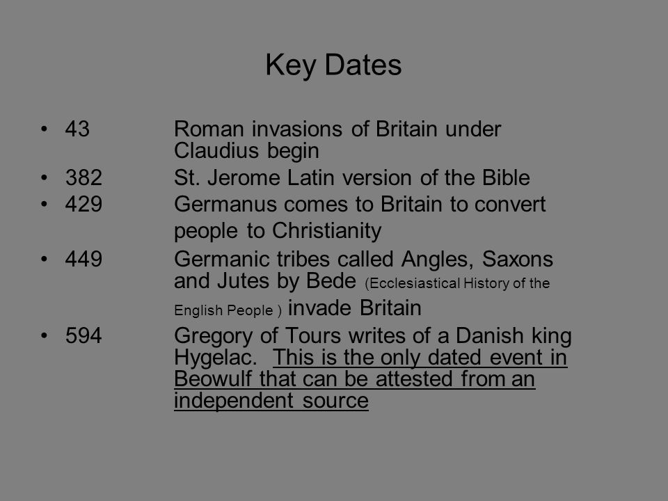 Key Dates 43Roman invasions of Britain under Claudius begin 382 St.