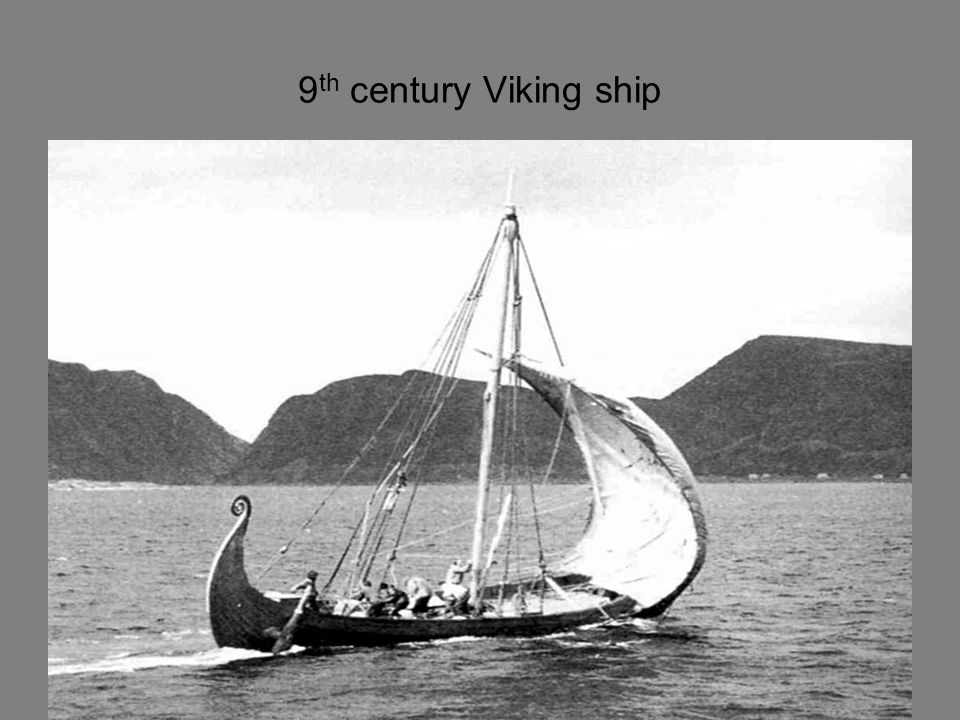 9 th century Viking ship