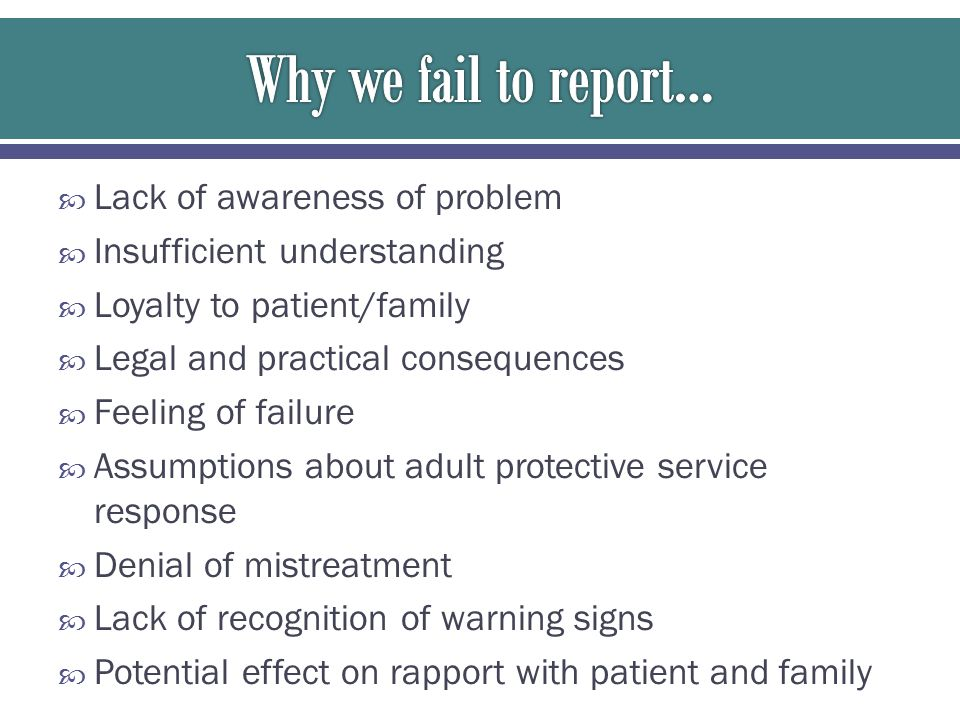  Lack of awareness of problem  Insufficient understanding  Loyalty to patient/family  Legal and practical consequences  Feeling of failure  Assu