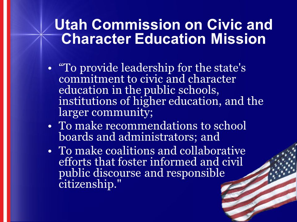 """To provide leadership for the state's commitment to civic and character education in the public schools, institutions of higher education, and the la"