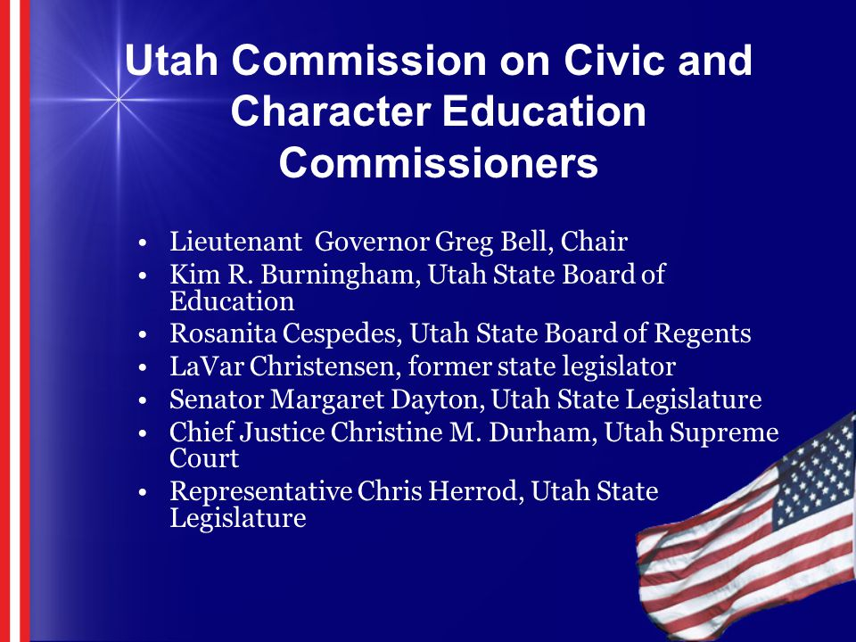 Lieutenant Governor Greg Bell, Chair Kim R. Burningham, Utah State Board of Education Rosanita Cespedes, Utah State Board of Regents LaVar Christensen
